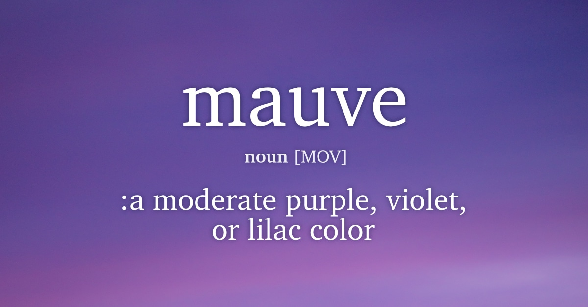 Mauve | 10 Common English Words You Are Probably Pronouncing Wrong